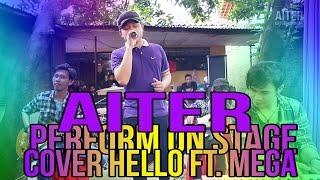 AITER band Pilihan Hati Cover Hello Ft Mega Perform on Stage