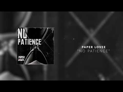 Paper Lovee - No Patience [Official Audio]