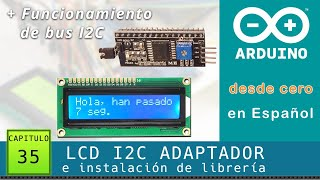 Arduino desde cero en Español - Capítulo 35 - LCD I2C adaptador e instalación de librería