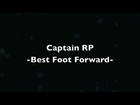 Best Foot Forward- Captain RP (NEW)