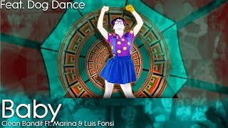 Just Dance 2019: Baby by Clean Bandit Ft. Marina & Luis Fonsi - Collab W/ Dog Dance Video