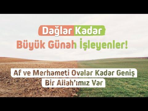 Dağlar kadar büyük günah işleyenler! Af ve merhameti ovalar kadar geniş bir Allah'ımız var!