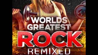 Worlds Greatest Rock-Remixed for Fitness!