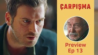 Carpisma ❖ Ep 13 Preview  ❖ Kivanc Tatlitug ❖ English  ❖ 2019