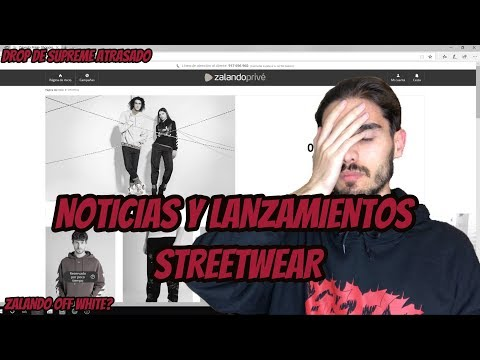 NOTICIAS STREETWEAR SEMANALES ( ZALANDO VENDE OFF WHITE FAKE...?)