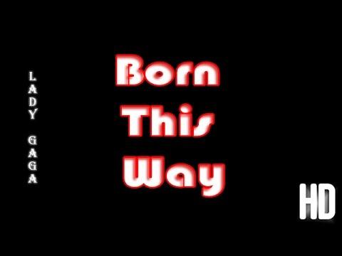Lady Gaga Born This Way Song Lyrics Full HD Video