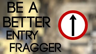 CS:GO - How to Be a Better Entry Fragger