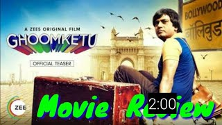 Ghoomketu full Movie Review |Trailer | Nawazuddin siddiqui | Ragini khanna | Anurag kashyap | ZEE5