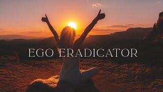 Ego Eradicator