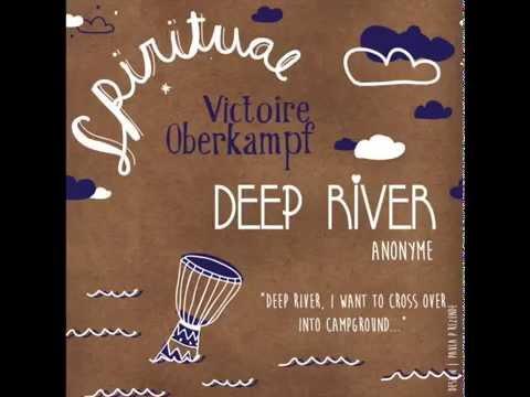 Victoire Oberkampf - Deep River