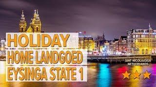 Holiday home Landgoed Eysinga State 1 hotel review   Hotels in Sint Nicolaasga   Netherlands Hotels