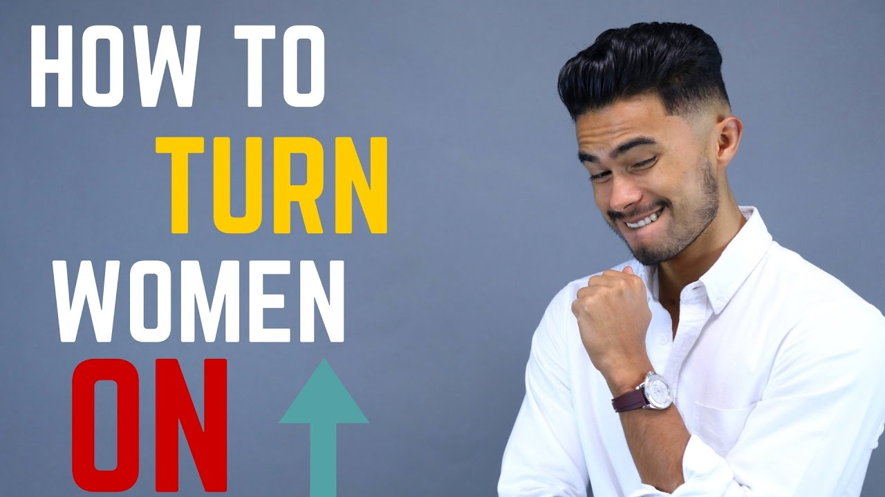 things a woman can do to turn a man on