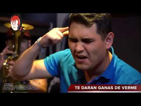 Te Daran Ganas de Verme - Banda Los Recoditos (ACUSTICO).