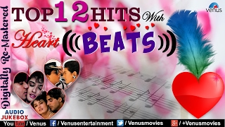 top-12-hits-with-heart-beats-romantic-hindi-songs-2017-jukebox-best-beats-music