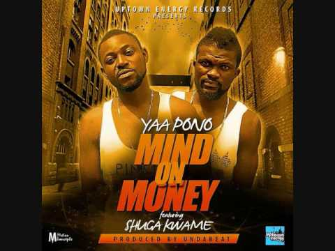 Yaa Pono - Mind On Money(Official Audio) Ft  Shuga Kwame Prod  By Unda Beat