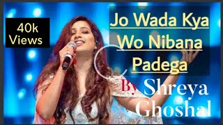 Jo wada Kya Wo Nibana Padega   Shreya_Ghoshal