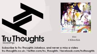 Hint - I Silverfish - feat. Rup - Tru Thoughts Jukebox