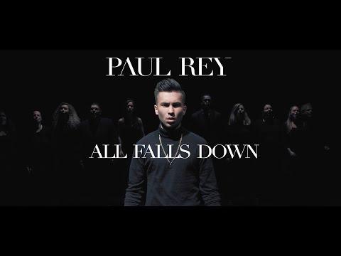Paul Rey - All Falls Down (Official Music Video)