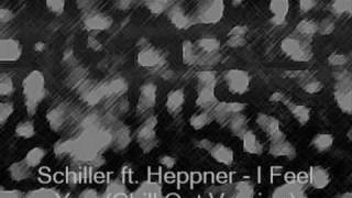 Schiller ft. Heppner - I Feel You (Chill Out Version)