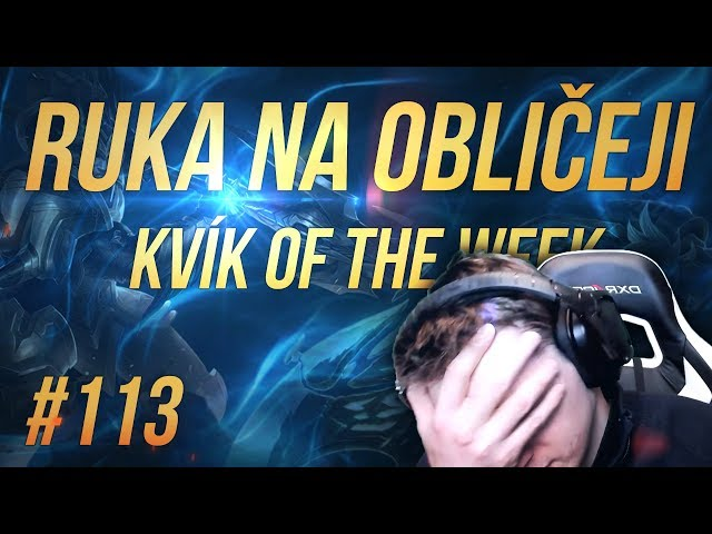 Kvík of the Week #113 - RUKA NA OBLIČEJI