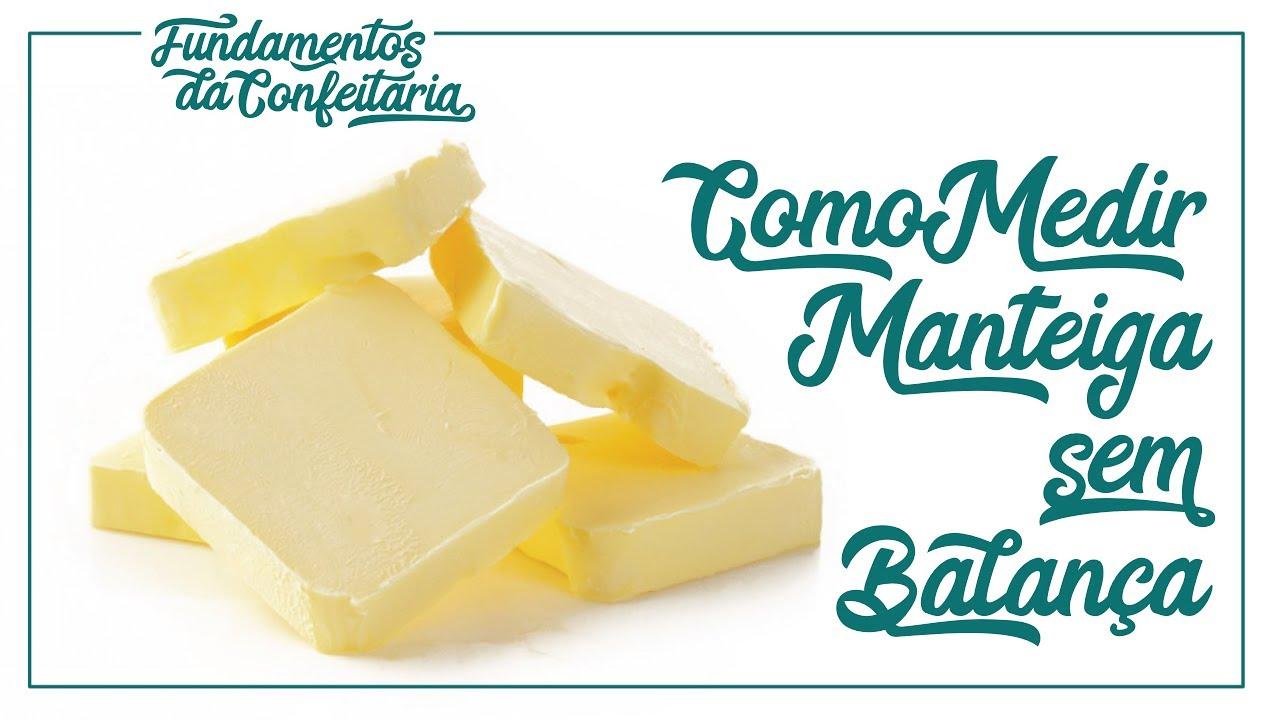 Como Medir Manteiga Sem Balanca Fundamentos Da Confeitaria Ep 5