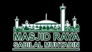 Peringatan Isra Mi'raj Nabi Muhammad SAW 1439 H di Masjid Raya Sabilal Muhtadin