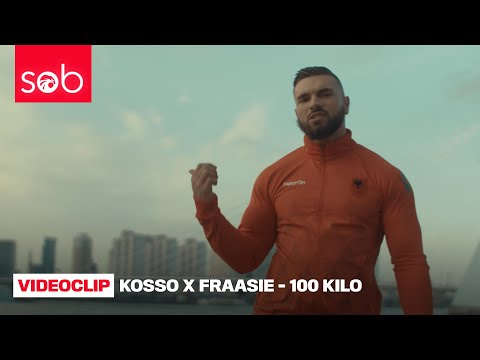 KOSSO x FRAASIE - 100 KILO (OFFICIAL VIDEO)