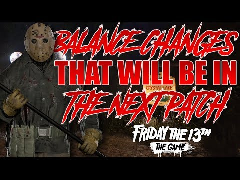 Balance Changes that WILL be in the Next Patch!! | Friday the 13th: The Game