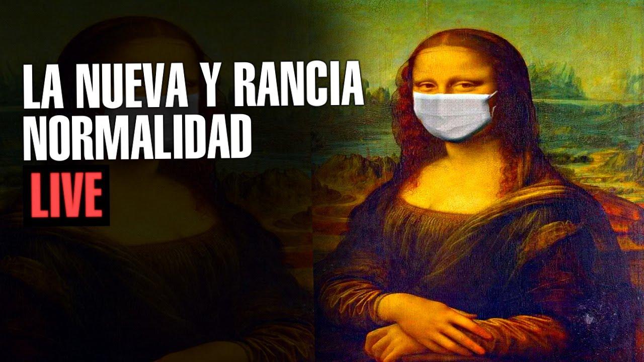 La Nueva y Rancia Normalidad - Live!