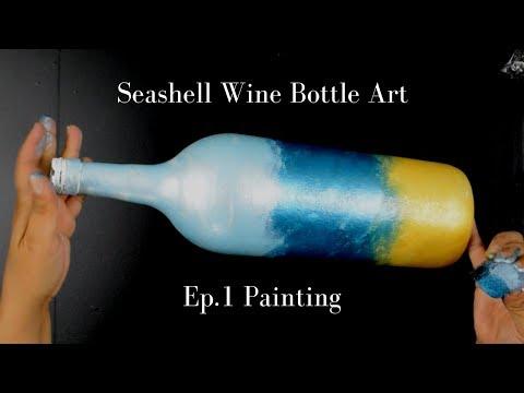 Seashell Wine Bottle Art DIY | Ep.1 Painting