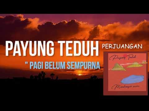PAYUNG TEDUH - PAGI BELUM SEMPURNA (feat. Titi)
