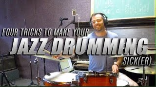 Four Tricks to Make Your Jazz Drumming Sick(er) - The 80/20 Drummer