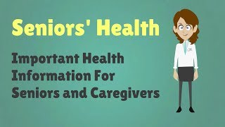 Seniors' health - important information for seniors and caregivers
