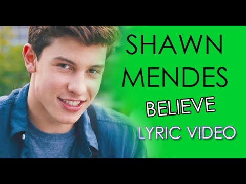 Shawn Mendes - Believe (Lyric Video)