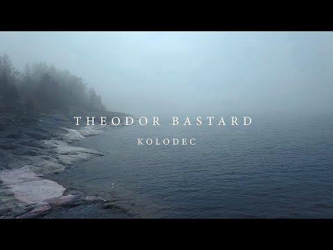 Смотреть клип Theodor Bastard - Kolodec