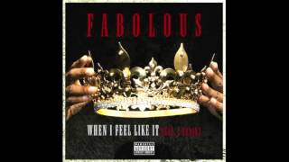 fabolous when i feel like it ft tity boi 2 chainz