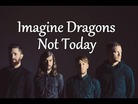 Imagine Dragons - Not Today (Lyrics)