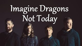 Imagine Dragons | Not Today | Lyrics