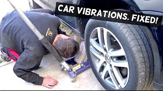 VIBRATIONS WHEN ACCELERATING, COASTING, BRAKING. FIX!