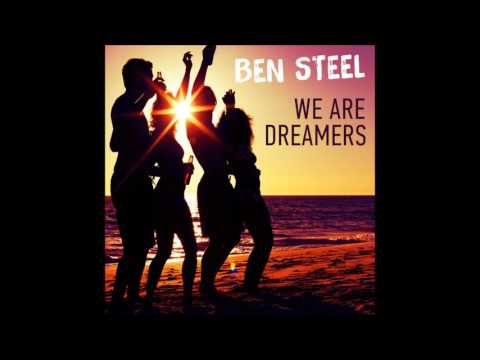 BEN STEEL – We Are Dreamers ( Radio Edit - Without Rap ) [Audio Track]