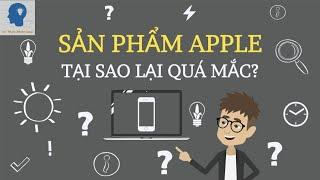 Tại sao điện thoại iPhone lại đắt? | Vì sao sản phẩm của Apple lại mắc? | Tri thức nhân loại
