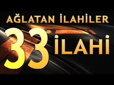 33 İlahi - Ağlatan İlahiler (1.Bölüm)