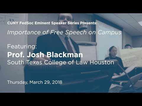 Importance of Free Speech on Campus [Prof. Josh Blackman]