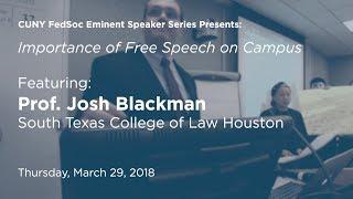 Importance of Free Speech on Campus [Prof. Josh Blackman]