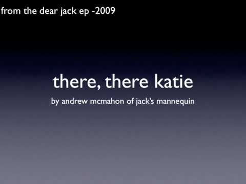 there, there katie by Jack's Mannequin