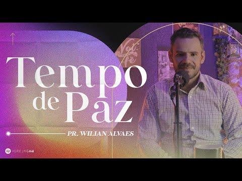 TEMPO DE PAZ | Pr. Wilian Alves