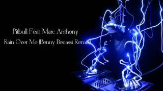 Pitbull Feat. Marc Anthony - Rain Over Me (Benny Benassi Remix)
