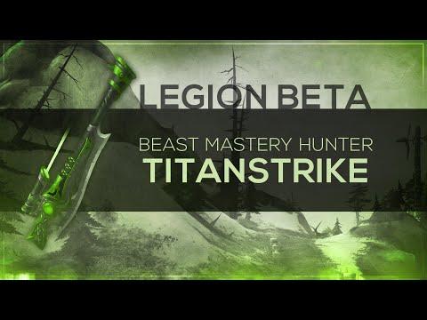 "WoW LEGION Beta - Artifact Quest | Beast Mastery Hunter ""Titanstrike"" (Spoilers)"