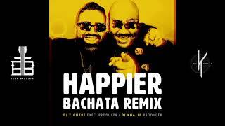 Happier - Bachata Remix By Dj Khalid & Dj Tiguere