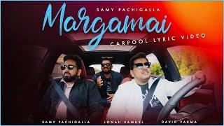 Margamai    Carpool Lyric Video    Samy Pachigalla